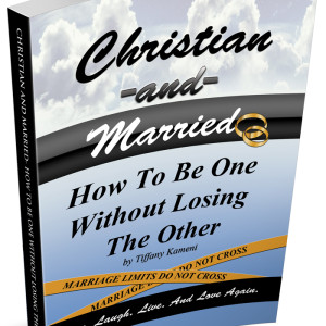 Christian and Married: How to be One Without Losing the Other (E-Book)