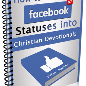 How to Turn Your FB Statuses into Christian Devotionals